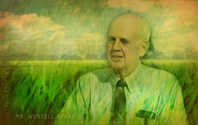 747013943-mr-wendell-berry-by-sustainabletraditions